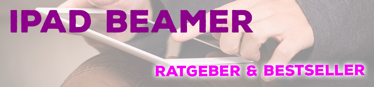 iPad Beamer Ratgeber